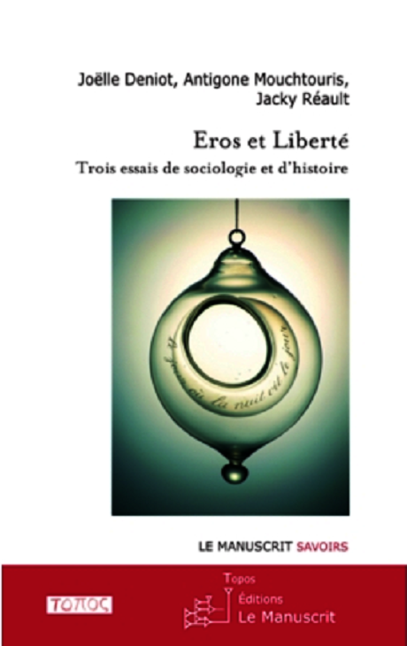 Eros et Libert�, Deniot Mouchtouris R�ault. Paris Le Manuscrit 2014